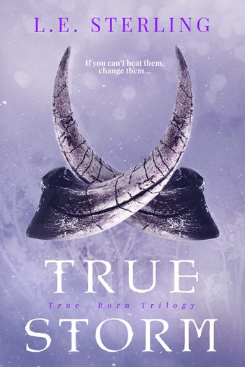 TRUE STORM (True Born Trilogy #3) by L.E. Sterling