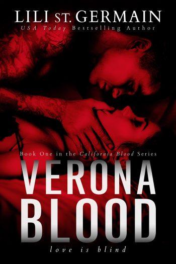 VERONA BLOOD (California Blood Quartet #1) by Lili St. Germain