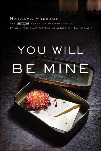 YOU WILL BE MINE by Natasha Preston