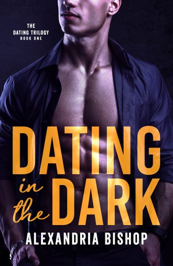 DATING IN THE DARK (Dating Trilogy #1) by Alexandria Bishop