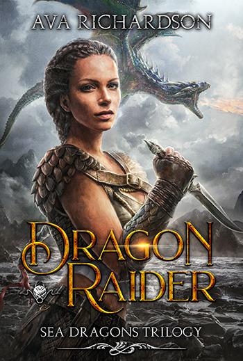 DRAGON RAIDER (Sea Dragons Trilogy #1) by Ava Richardson