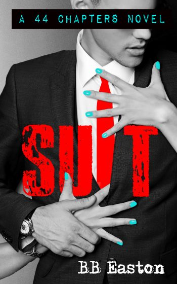 SUIT (44 Chapters #4) by BB Easton