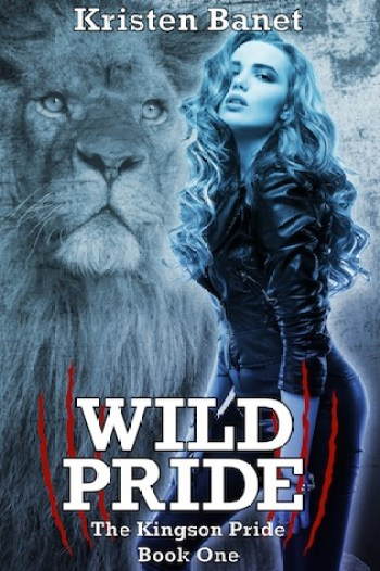 WILD PRIDE (The Kingson Pride #1) by Kristen Banet