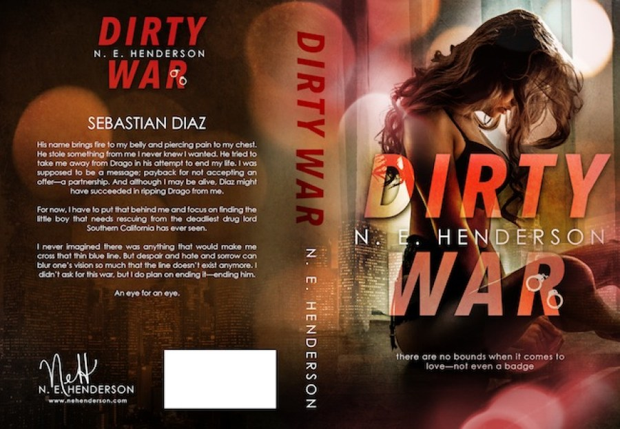 DIRTY WAR (Dirty Justice #2) by N.E. Henderson (Full Cover)