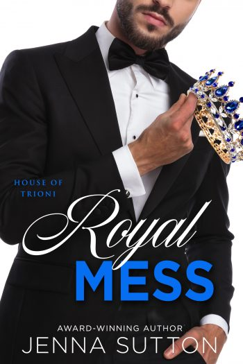 ROYAL MESS (House of Trioni #1) by Jenna Sutton