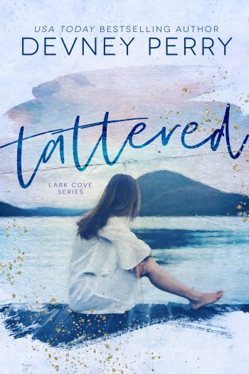 TATTERED (Lark Cove #1) by Devney Perry