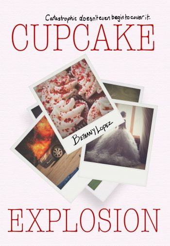 CUPCAKE EXPLOSION (Cupcakes #4) by Bethany Lopez