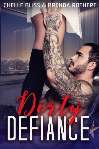 DIRTY DEFIANCE (Filthy Politics #3) by Brenda Rothert and Chelle Bliss