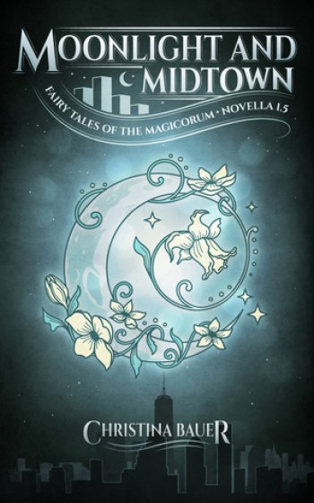 MOONLIGHT AND MIDTOWN (Fairy Tales of the Magicorum #1.5) by Christina Bauer