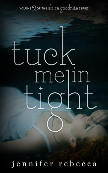 TUCK ME IN TIGHT (Claire Goodnight #1) by Jennifer Rebecca