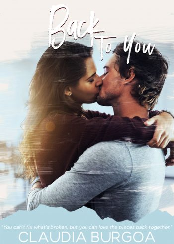 BACK TO YOU (Chaotic Love Duet #2) by Claudia Burgoa