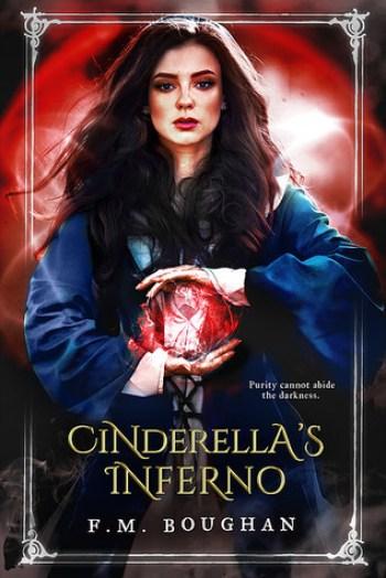 CINDERELLA'S INFERNO (Cinderella, Necromancer #2) by F.M. Boughan