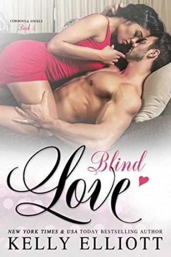 BLIND LOVE (Cowboys and Angels #5) by Kelly Elliott