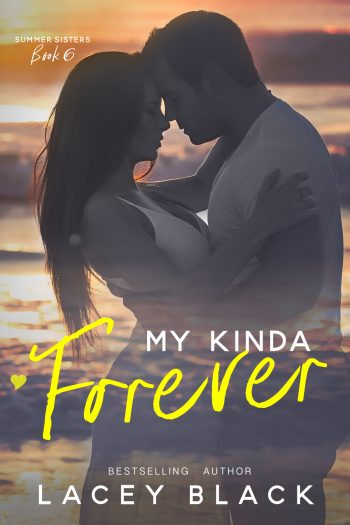 MY KINDA FOREVER (Summer Sisters #6) by Lacey Black