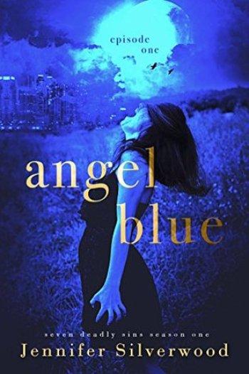 ANGEL BLUE (Seven Deadly Sins #1) by Jennifer Silverwood
