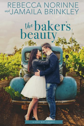 THE BAKER'S BEAUTY (River Hill #3) by Rebecca Norinne and Jamaila Brinkley