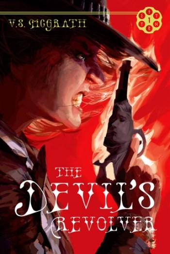 THE DEVIL'S REVOLVER (The Devil's Revolver #1) by V. S. McGrath