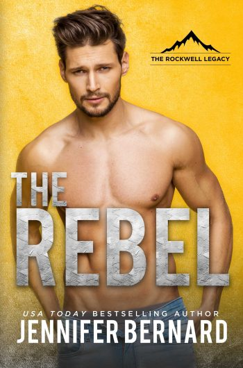 THE REBEL (The Rockwell Legacy #1) by Jennifer Bernard