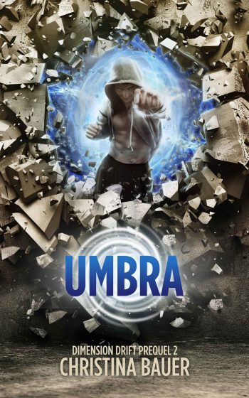 UMBRA (Dimension Drift Prequels #2) by Christina Bauer