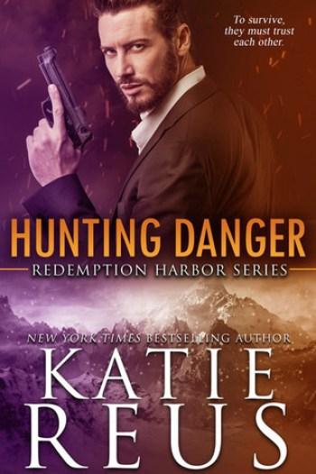 HUNTING DANGER (Redemption Harbor #5) by Katie Reus
