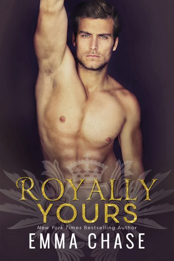 ROYALLY YOURS (Royally Series #4) by Emma Chase