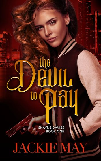 THE DEVIL TO PAY (Shayne Davies #1) by Jackie May