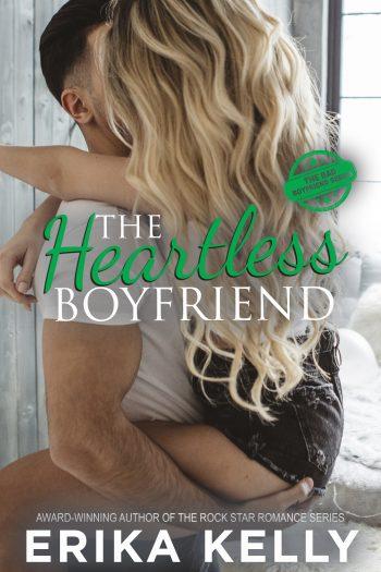 THE HEARTLESS BOYFRIEND (Bad Boyfriend #2) by Erika Kelly