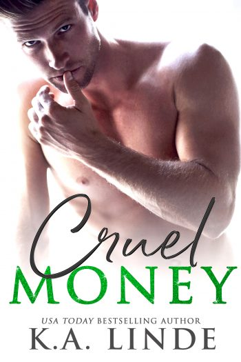 CRUEL MONEY (Cruel Trilogy #1) by K.A. Linde