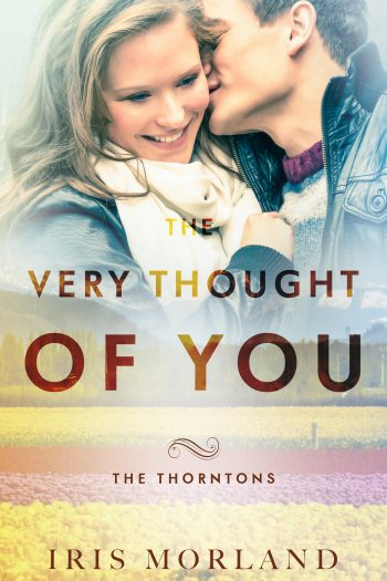 THE VERY THOUGHT OF YOU (The Thortons #2) by Iris Morland