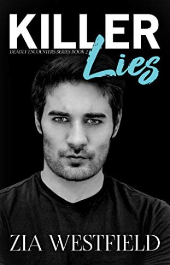 KILLER LIES (Deadly Encounters #2) by Zia Westfield