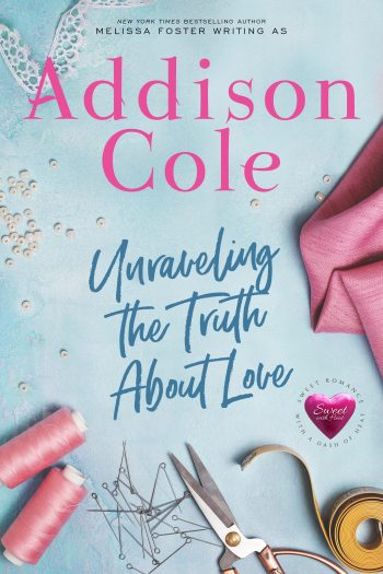 UNRAVELING THE TRUTH ABOUT LOVE (Sweet with Heat -- Weston Bradens #3) by Addison Cole