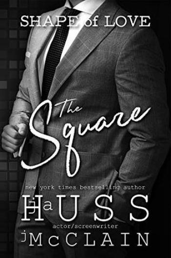 THE SQUARE (Shape of Love #2) by J.A. Huss and Johnathan McClain
