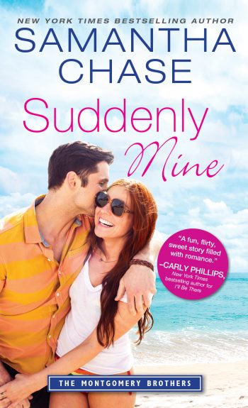 SUDDENLY MINE (Montgomery Brothers #9) by Samantha Chase