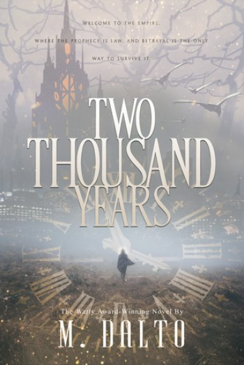TWO THOUSAND YEARS (The Empire Saga #1 by M. Dalto
