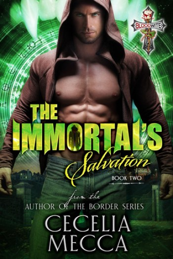 THE IMMORTAL'S SALVATION (Bloodwite #2) by Cecelia Mecca