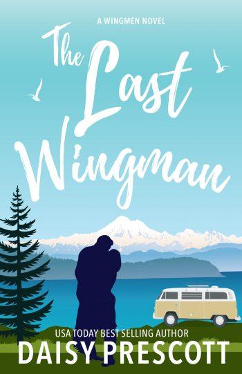 THE LAST WINGMAN (Wingmen #6) by Daisy Prescott