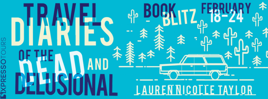 TRAVEL DIARIES OF THE DEAD AND DELUSIONAL Book Blitz