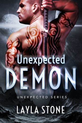 UNEXPECTED DEMON (Unexpected #2) by Layla Stone