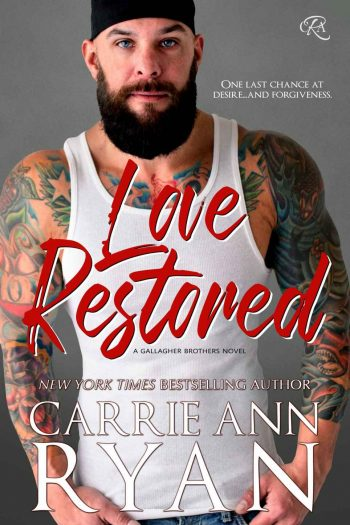 LOVE RESTORED (Gallagher Brothers #1) by Carrie Ann Ryan