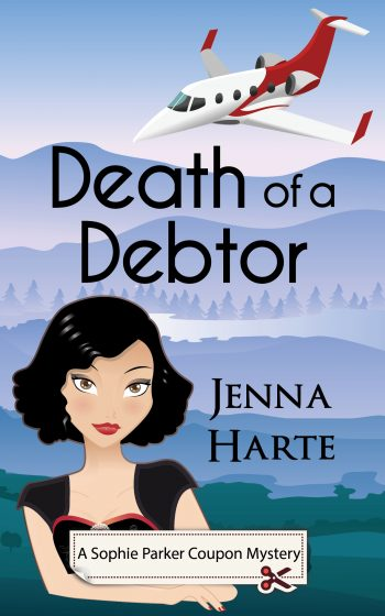 DEATH OF A DEBTOR (Sophie Parker Coupon Mysteries #1) by Jenna Harte