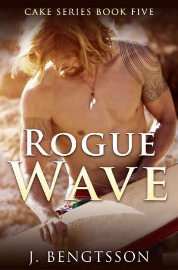 ROGUE WAVE (Cake #5) by J. Bengtsson