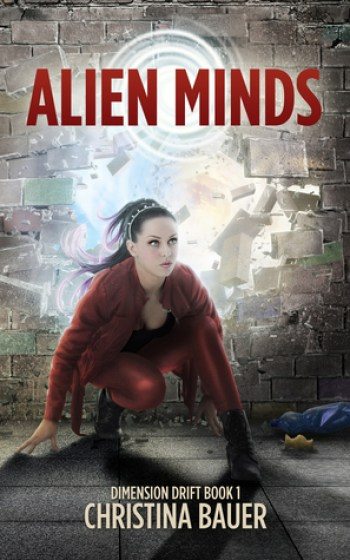 ALIEN MINDS (Dimension Drift #1) by Christina Bauer