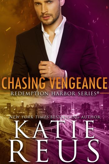 CHASING VENGEANCE (Redemption Harbor #7) by Katie Reus
