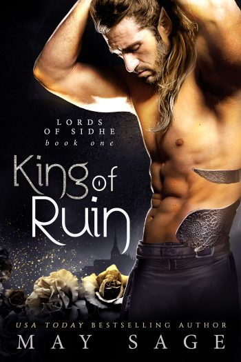 KING OF RUIN (Lords of Sidhe #1) by May Sage