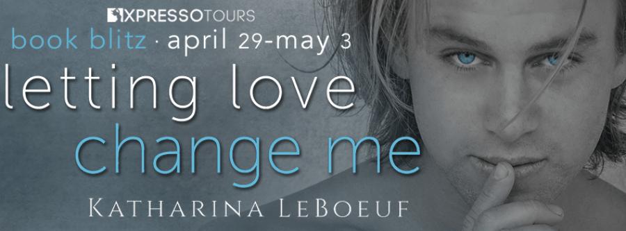 LETTING LOVE CHANGE ME Book Blitz