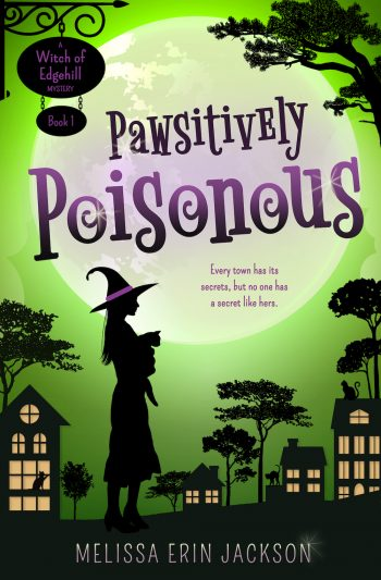 PAWSITIVELY POISONOUS (Witch of Edgehill Mysteries #1) by Melissa Erin Jackson