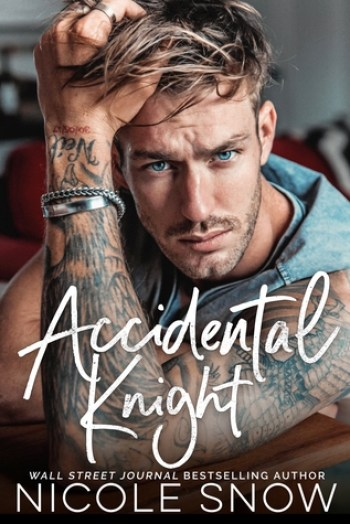 ACCIDENTAL KNIGHT by Nicole Snow