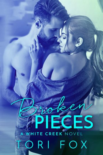 BROKEN PIECES (White Creek #2) by Tori Fox