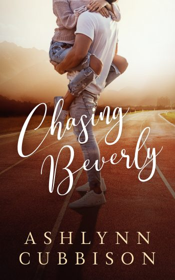 CHASING BEVERLY by Ashlynn Cubbison