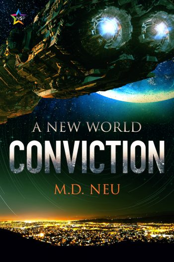 CONVICTION (A New World #2) by M.D. Neu